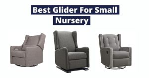 14 Best Gliders For Small Nursery 2020 [Buyer's Guide]