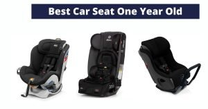 15 Best Car Seat For One Year Old 2021 [Buyer's Guide]