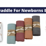 Best Swaddle For Newborns Babies [Buyer's Guide]